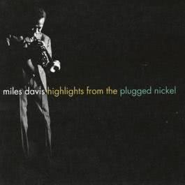 Highlights From The Plugged Nickel 1995 Miles Davis