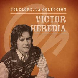 Folclore - La Coleccin - Victor Heredia 2008 Victor Heredia