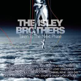The Isley Brothers: Taken To The Next Phase (Reconstructions) 2004 The Isley Brothers