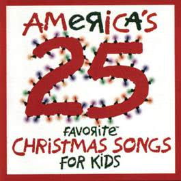 America's 25 Favorite Christmas Songs For Kids 1999 Studio Musicians
