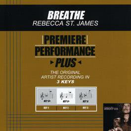 Premiere Performance Plus: Breathe 2009 Rebecca St. James