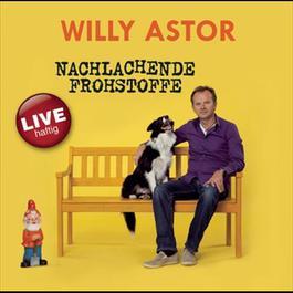 Nachlachende Frohstoffe 2012 Willy Astor