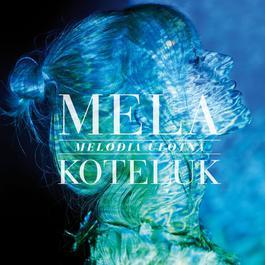 Melodia Ulotna 2011 Mela Koteluk