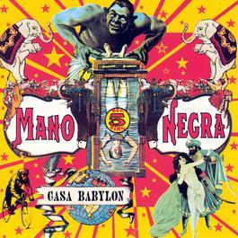 Casa Babylon 1994 Mano Negra