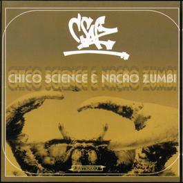 C.S.N.Z. (Dia) 1998 Chico Science & Nação Zumbi
