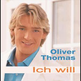 Ich will 2005 Oliver Thomas