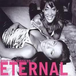 What'Cha Gonna Do 1999 Eternal