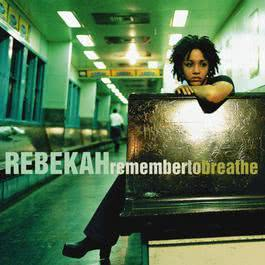 Remember To Breathe 1998 Rebekah