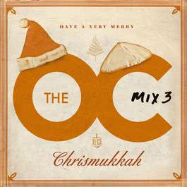 The O.C. Mix 3  Have A Very Merry Chrismukkah 2005 The O.C. Mix 3  Have A Very Merry Chrismukkah