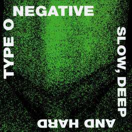 Slow, Deep and Hard 2007 Type O Negative