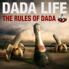 The Rules Of Dada 2012 Dada Life