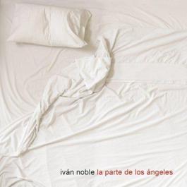 La Parte De Los Ageles 2011 Ivan Noble