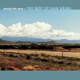 Along The Way: The Best Of Dan Siegel 2000 Dan Siegel