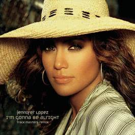 I'm Gonna Be Alright (Track Masters Remix) 2001 Jennifer Lopez