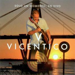 Vicentico Solo Un Momento En Vivo 2012 Vicentico
