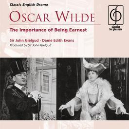 Oscar Wilde: The Importance of Being Earnest 2006 Sir John Gielgud