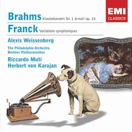 Brahms: Piano Concerto No. 1/Franck: Symphonic Variations 2004 Alexis Weissenberg