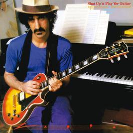 Shut Up And Play Yer Guitar 2012 Frank Zappa