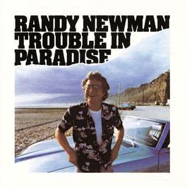 Trouble In Paradise 2009 Randy Newman