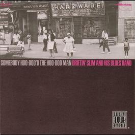 Somebody Hoo-Doo'd The Hoo-Doo Man 2008 Driftin' Slim & His Blues Band