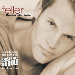 Besser Als Liebe 2005 Feller