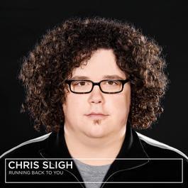 Running Back to You 2008 Chris Sligh