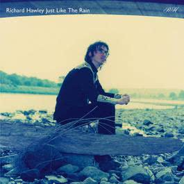 Just Like The Rain 2010 Richard Hawley