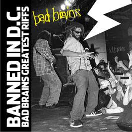 Banned In DC: Bad Brains Greatest Riffs 2003 Bad Brains
