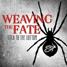 Str8 To The Bottom 2011 Weaving The Fate