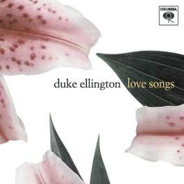 Love Songs 2001 Duke Ellington