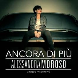 Ancora di Piu - Cinque Passi in Piu 2012 Alessandra Amoroso