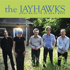 She Walks In So Many Ways 2011 The Jayhawks