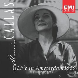 Live in Amsterdam 1959 2003 Maria Callas