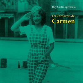 Os Carnavais De Carmen 2007 Carmen Miranda