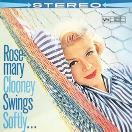 Swings Softly 1960 Rosemary Clooney