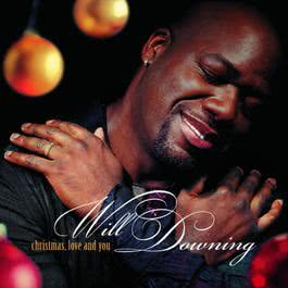 Christmas, Love And You 2004 Will Downing
