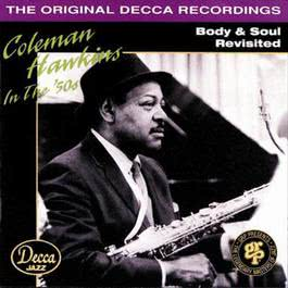Body & Soul Revisited 2009 Coleman Hawkins