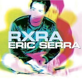 R X R A 2009 Eric Serra