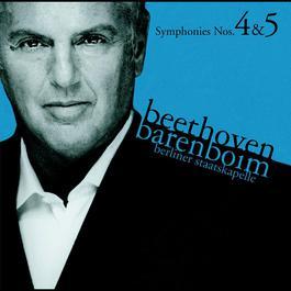 Beethoven : Symphonies Nos 4 & 5 2006 Berliner Staatskapelle; Daniel Barenboim