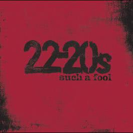Such A Fool 2005 22-20s