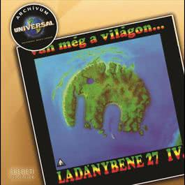Van még a világon... - Archívum 2007 Ladanybene 27