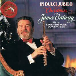 In Dulci Jubilo - Christmas With James Galway 1970 James Galway