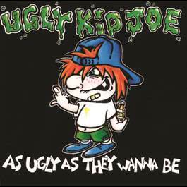 As Ugly As They Wanna Be 2009 Ugly Kid Joe