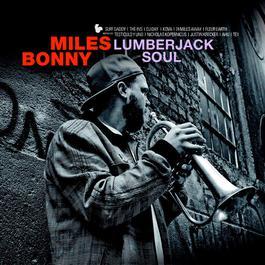 Lumberjack Soul 2011 Miles Bonny