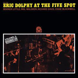 At the Five Spot, Vol. 2 [Rudy Van Gelder Remaster] 2009 Eric Dolphy