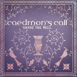 Share The Well 2010 Caedmon's Call