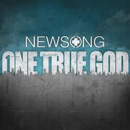 One True God 2011 NewSong