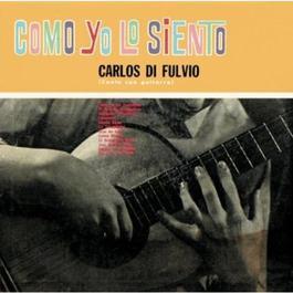 Como Yo Lo Siento 2011 Carlos Di Fulvio