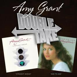 Double Take: Straight Ahead & Age To Age 2007 Amy Grant