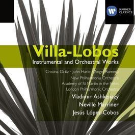 Villa-Lobos: Concertos & Instrumental works 1998 Cristina Ortiz